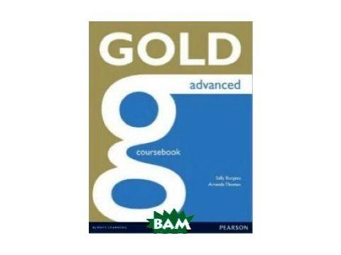 Gold Advanced Coursebook: Advanced Киев