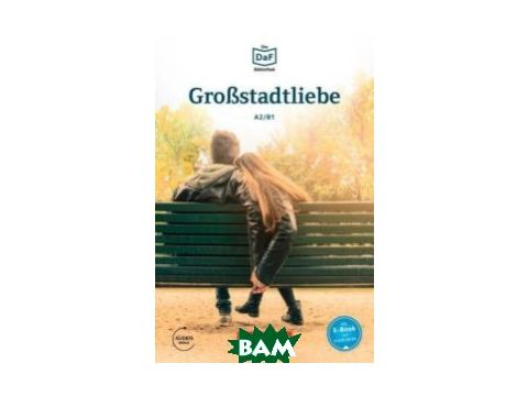 Grossstadtliebe. A2/B1. Lekt& 252;re mit MP3-Audio als Download Киев
