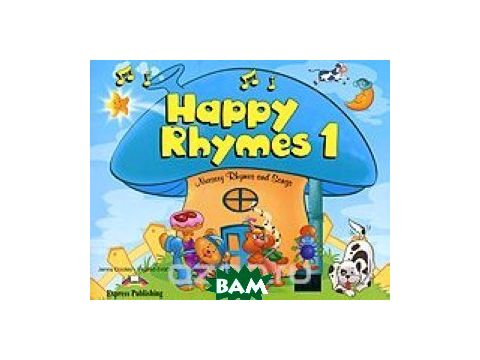 Happy Rhymes 1. Nursery Rhymes and Songs. Pupil`s Book. Книжка с рассказами Киев