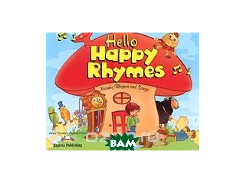 Hello Happy Rhymes. Nursery Rhymes and Songs. Книжка с рассказами Киев