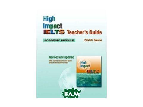 High Impact: IELTS Teacher`s Guide. Academic Module Киев