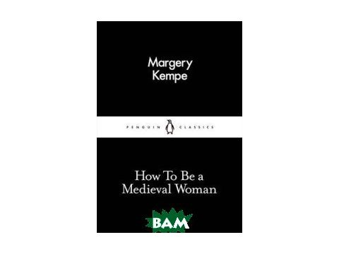 How to be a Medieval Woman Киев