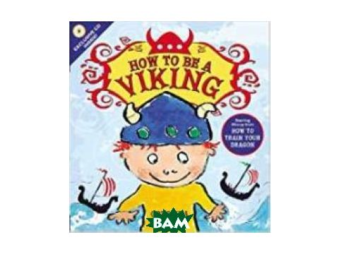 How to Be a Viking (+ CD-ROM) Киев