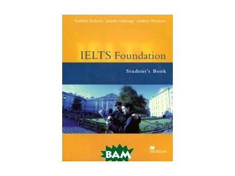 IELTS (International English Language Testing System) Foundation Student`s Book Киев
