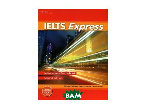 IELTS Express Intermediate. The Fast Track to IELTS Success Киев