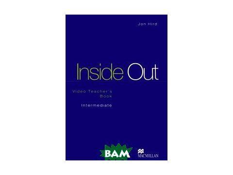 Inside Out Intermediate Video Teacher`s Book Киев