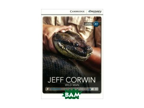 Jeff Corwin: Wild Man: Level A1 Киев