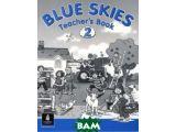 Цены на Blue Skies 2 Teacher s Book
