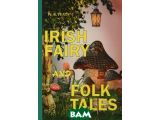 Цены на Irish Fairy and Folk Tales / И...