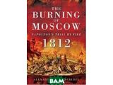 Цены на The Burning of Moscow: Napoleo...