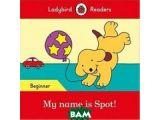 Цены на My name is Spot! - Ladybird Re...