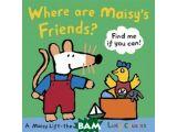 Цены на Where Are Maisy`s Friends?