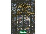 Цены на Adagios for Organ