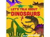 Цены на Let`s Talk About Dinosaurs