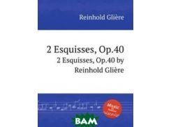 2 эскиза, Op.40