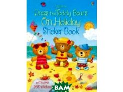 Dress the Teddy Bears on Holiday. Sticker Book