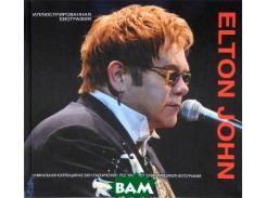 Elton John. Иллюстрированная биография
