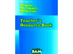 English for Health Science. Teacher`s Resource Book