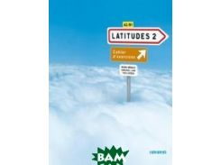 Latitudes 2: Cahier d`exercices (+ CD-ROM)