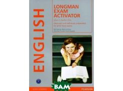 Longman Exam Activator: Classroom and Self-Study Preparation for All B1 Level Exams (+ 2 CD)