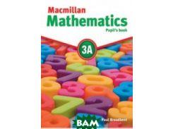 Macmillan Mathematics 3A: Pupil`s Book Pack