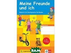 Meine Freunde und ich: Deutsch als Zweitsprache f& 252;r Kinder. Arbeitsbuch mit 120 Stickern (+ Audio CD)