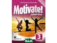 Motivate! Level 3: Student`s Book (+ CD-ROM)
