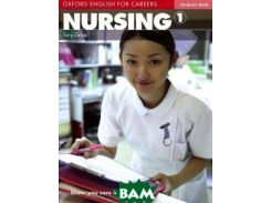 Oxford English for Careers: Nursing 1: Student`s Book