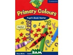 Primary Colours: Pupil`s Book Starter