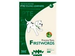 PTE Young Learners. Practice Tests. FIRSTWORDS
