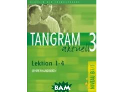 Tangram aktuell 3, Lehrerhandbuch Lektion 1-4
