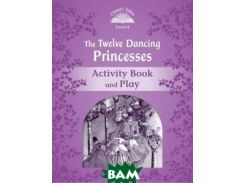 The Twelve Dancing Princesses. Activity Book and Play