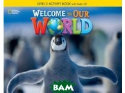 Welcome to Our World 2. Activity Book (+ Audio CD)