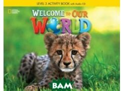 Welcome to Our World 3. Activity Book (+ Audio CD)