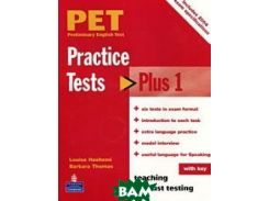 PET (Preliminary English Test) Practice Tests Plus with key. Teaching not just Testing