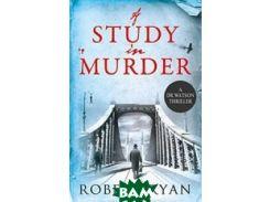A Study in Murder (A Doctor Watson Thriller)