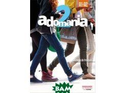 Adomania 2. Livre de l`& 233;l& 232;ve. A1.2/A2.1 (+ DVD)