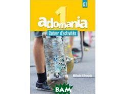 Adomania 1: Cahier d`activit& 233;s + Parcours digital: A1 (+ Audio CD)