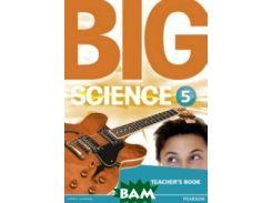 Big Science 5. Teacher`s Book