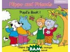 Hippo and Friends. Pupil`s Book 1