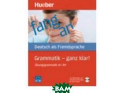 Hueber Dictionaries and Study-AIDS. Grammatik - Ganz Klar (+ CD-ROM)
