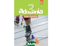Adomania 3: Cahier d`activit& 233;s + CD audio + accexs au parcours digital (+ Audio CD)