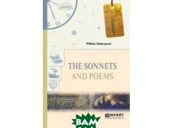 The sonnets and poems. Сонеты и поэмы