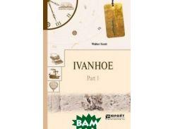 Ivanhoe. Part 1. Айвенго в 2-х частях. Часть 1