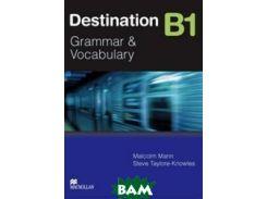 Destination Grammar B1: Student`s Book without Key