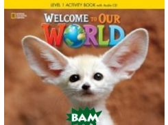 Welcome to Our World 1. Activity Book (+ Audio CD)