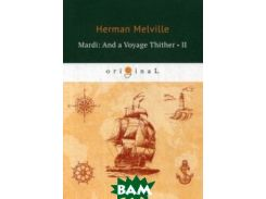 Mardi: And a Voyage Thither. Volume 2