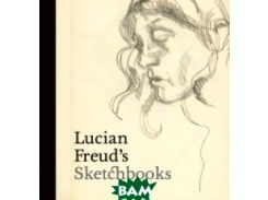 Lucian Freud`s Sketchbooks