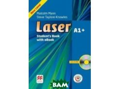 Laser A1+. Student`s Book with CD-ROM, Macmillan Practice Online and eBook (+ CD-ROM)
