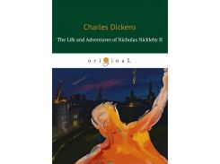 The Life and Adventures of Nicholas Nickleby II